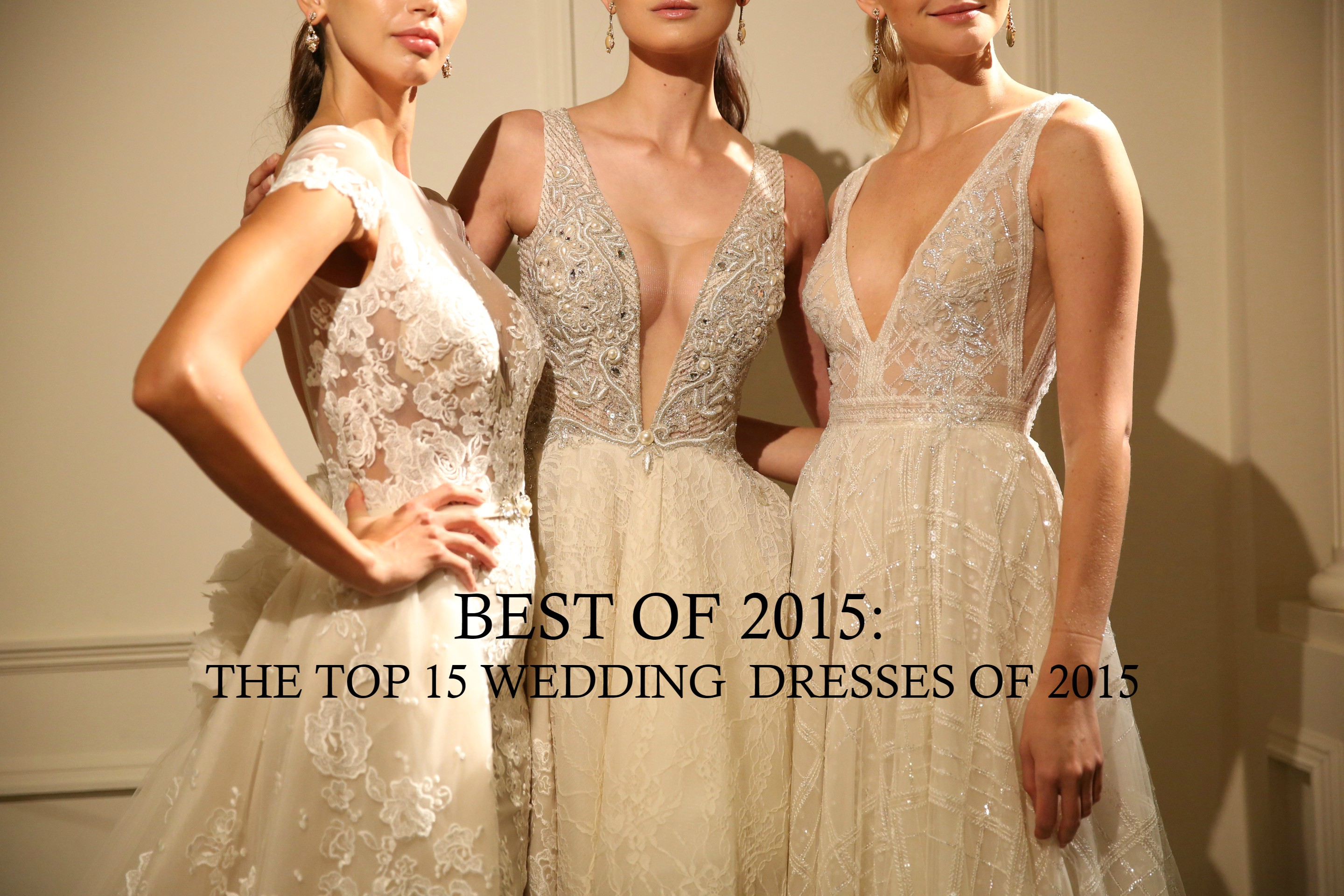 Wedding Gowns 2015: Best Of 2015: The Top 15 Wedding Dresses Of 2015
